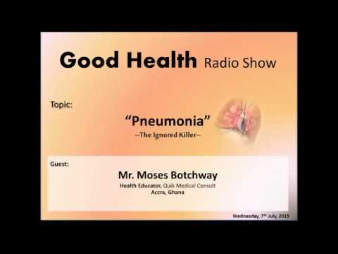 "Good Health Radio Show: ""Pneumonia; The Ignored Killer"" (7th July, 2015)"
