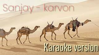 Sanjay - karvon lyrics (karvon karaoke) cover karvon 2018
