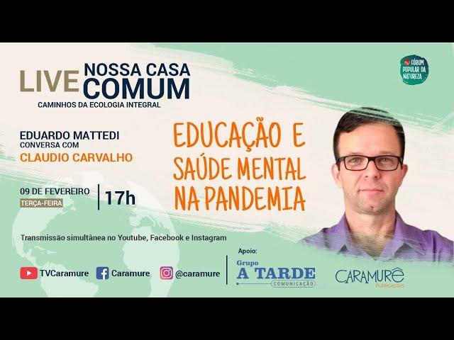 Claudio Carvalho - psicanalista e escritor: Educação e Saúde mental na Pandemia