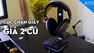 Trên tay giá treo tai nghe kiêm driver giả lập 7.1 Corsair ST100 RGB: Liệu có hữu dụng?