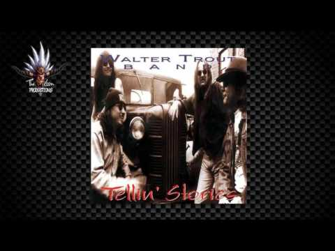 Walter Trout Band  -  Tellin'  Stories