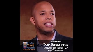 Ep267: Leadership Every Day for Everyone with Dom Faussette (VIDEO)