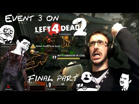 Event 3 with subscribers (Left4Dead 2) 26/02/16 - IL FAUT GAGNER !!! fr (final part)