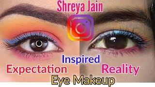 Shreya Jain Instagram Inspired Eye Makeup || Reality Vs Expectation