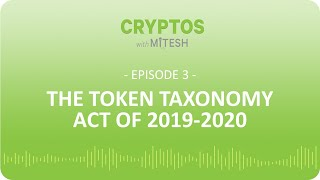 Cryptos with Mitesh - #3: The Token Taxonomy Act