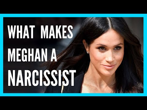 What Makes Meghan Markle A Narcissist (HOW TO IDENTIFY A NARCISSISTIC PERSONALITY)