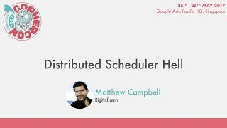 Distributed Scheduler Hell - GopherCon SG 2017