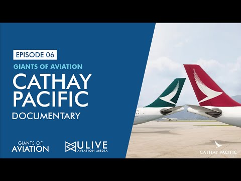 Cathay Pacific Airways Documentary - Giant Of Aviation Episode 6 - ULM
