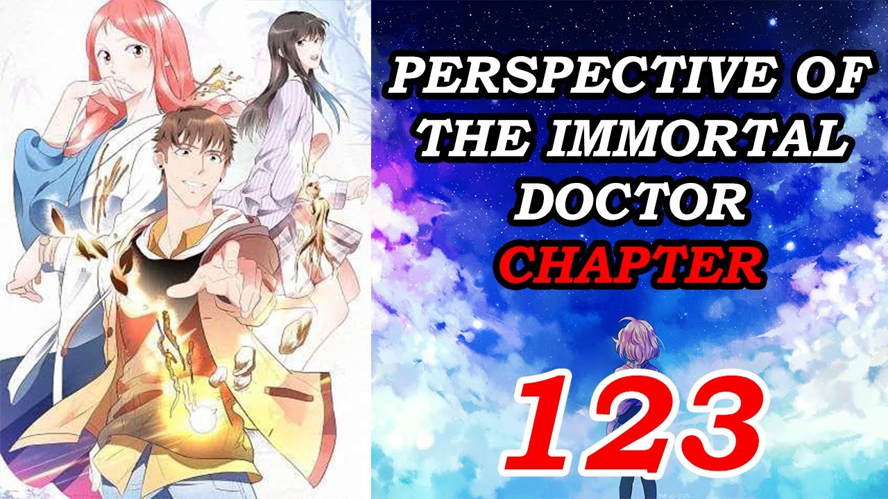 PERSPECTIVE OF THE IMMORTAL DOCTOR CHAPTER 123 English