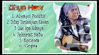 Top Hist Lagu Dhyo Haw Terbaik & Terpopuler