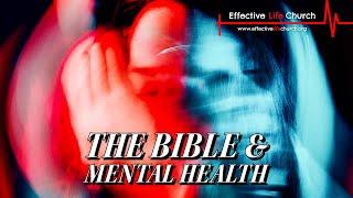 Effective Life Church - The Bible & Mental Health - Pastor Matthew Guest