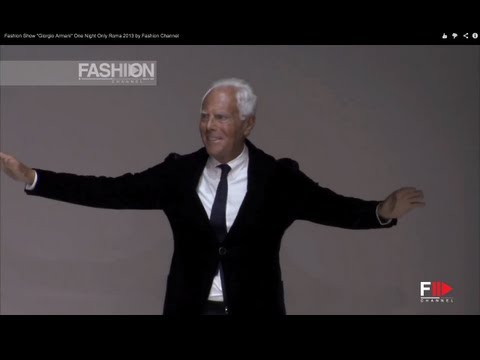 "Fashion Show ""Giorgio Armani"" One Night Only Roma 2013 by Fashion Channel"