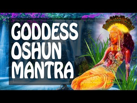 Goddess Oshun mantra of Love Money Happiness (Ochun) - YouTube