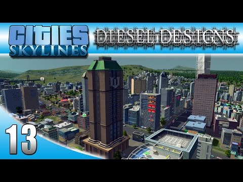 Cities: Skylines: EP13: Wayne Enterprises!  Batman in Dieselton! (LP City Building Series 60FPS)