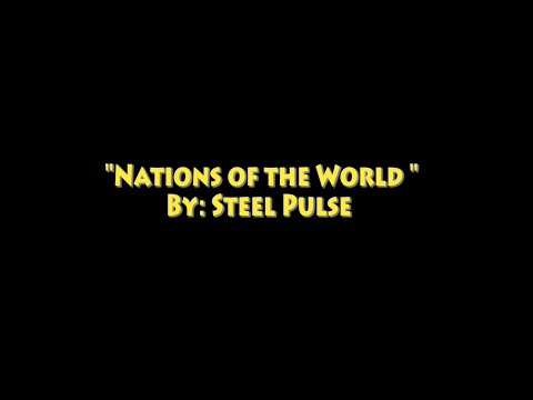 Steel Pulse - Nations Of The World (Preview from the Upcoming Album!)