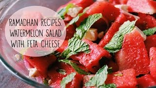 Ramadhan Recipes! Ep. 3 | Watermelon Salad With Feta Cheese | Rustyshoes92