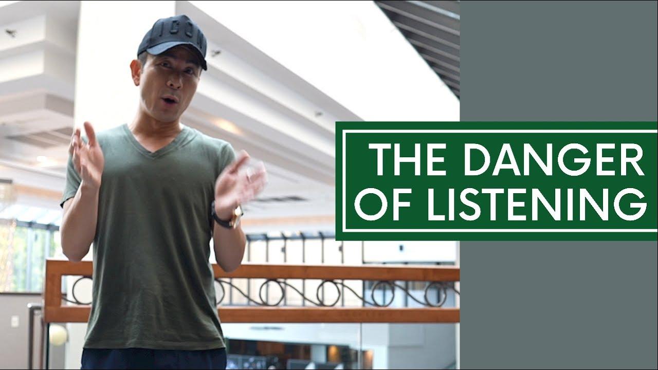 The Danger Of Listening