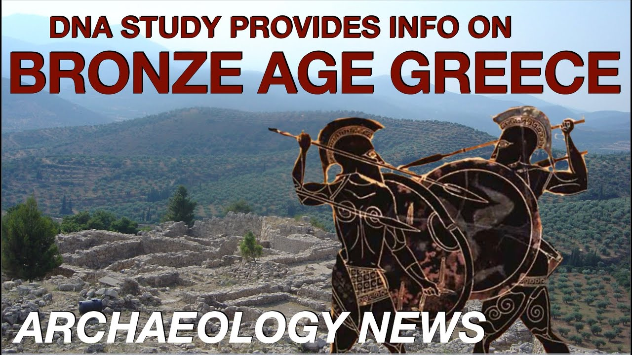 ARCHAEOLOGY NEWS - DNA Insights into Bronze Age Greece // Mycenaeans & Minoans