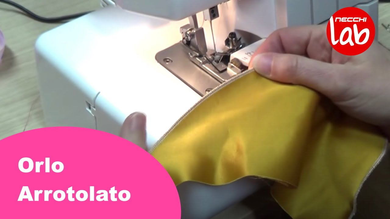 Tutorial Cucito Facile Necchi Come Realizzare Un Orlo Arrotolato