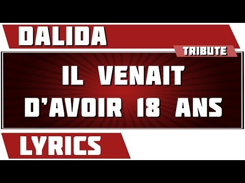 Paroles Il Venait D'avoir 18 Ans - Dalida tribute