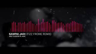 Joe Flizzow - Sampai Jadi feat. Alif