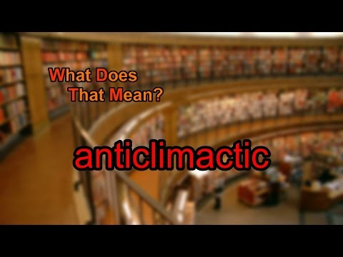 What Does Anticlimactic Mean?