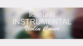 Download Lagu Dengan Caraku - Arsy Widianto,Brisia Jodie (Violin Cover) | Baiim Biola Mp3