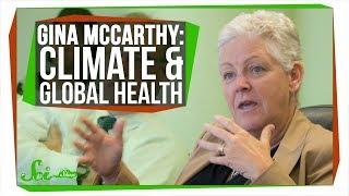 Gina McCarthy on Public Health & Climate Change   SciShow Talk Show