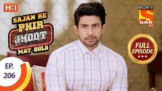 Sajan Re Phir Jhoot Mat Bolo - Ep 206 - Full Episode - 9th March, 2018