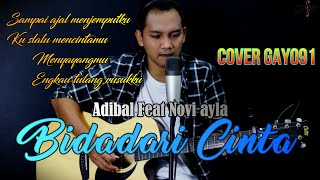 Bidadari Cintaku Adibal Feat Novi Ayla Sampai Ajal Menjemputku Ku Slalu Mencintamu Cover Gayo91 MP3