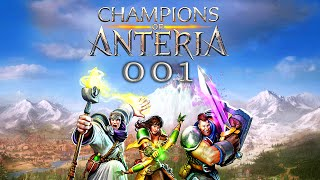 CHAMPIONS OF ANTERIA ★ 001 - Willkommen in Anteria [Deutsch | Lets Play]