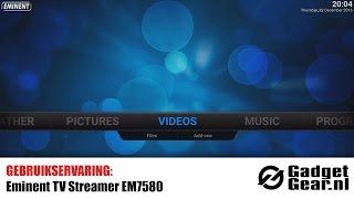 Gebruikservaring: Eminent TV Streamer EM7580