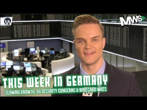 This Week in Germany: German Growth Slowdown, 5G Concerns & Wirecard Woes