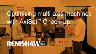 Optimising multi-axis machines with AxiSet™ Check-Up