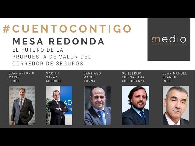 #CUENTOCONTIGO_MESA REDONDA_El futuro de la propuesta de valor del Corredor de Seguros