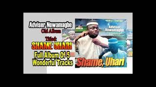 Adviser Nowamagbe Old Album Titled SHAME UHARI Full Album Of 5  Wonderful Tracks