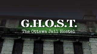 GHOST: The Ottawa Jail Hostel