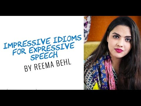 English Idioms for Expressive Speech (UPSC CSE/IAS, SSC CGL, CAT, GRE preparation)