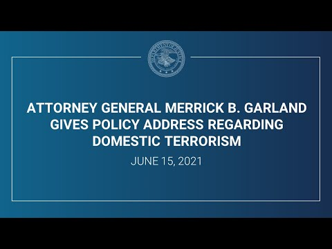 Attorney General Merrick B. Garland Gives Policy Address Regarding Domestic Terrorism