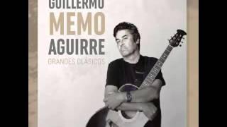 Guillemo Memo Aguirre Clasico - Quien será la que me quiere a mí