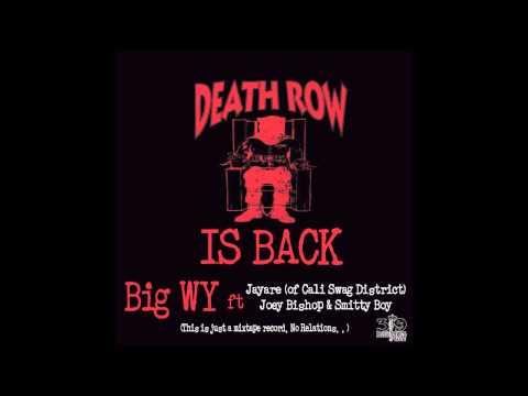 319Death Rows BackBig WY ft Jayare of Cali Swag DistrictJoey Bishop & Smitty Boy