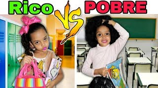 RICO VS POBRE  NA ESCOLA
