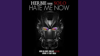 Hate Me Now (feat. Solo)