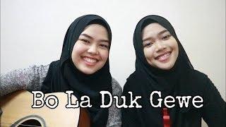 Bo La Duk Gewe (cover by Sheryl & Eizaty)