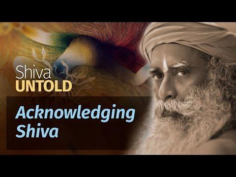 Shiva Untold: Acknowledging Shiva   Sadhguru