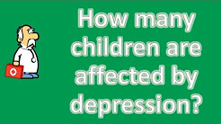 How many children are affected by depression ? | Mega Health Channel & Answers
