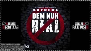 Saynega - Dem Nuh Real - April 2013