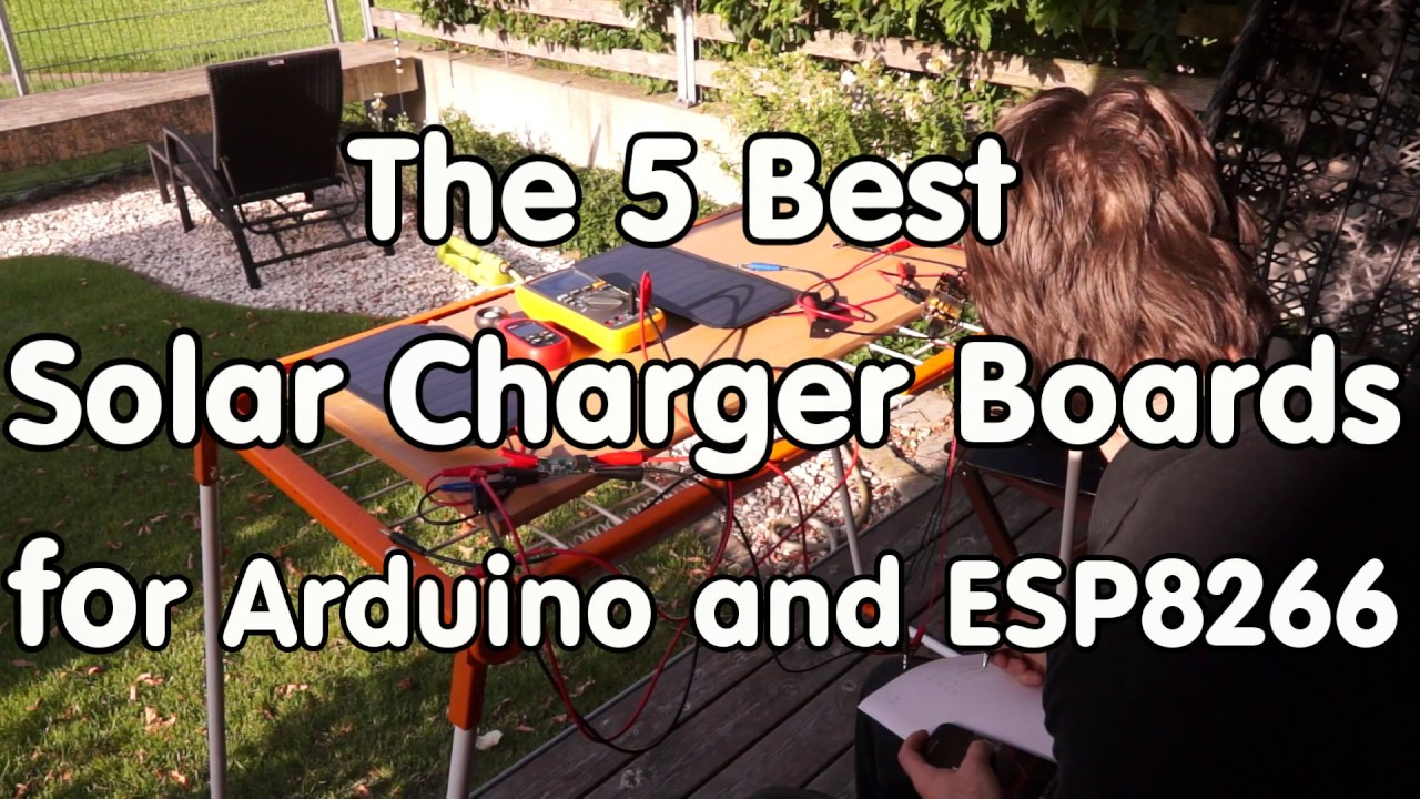 #155 The 5 Best Solar ChargerBoards for Arduino and ESP8266