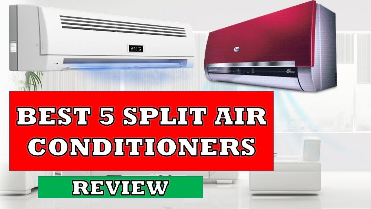 Best 5 Split Air Conditioners in 2019 - Review | 1 Ton/1 5 Ton 3 Star/5  Star Inverter AC