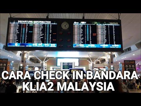 CARA CHECK In SAMPAI NAIK PESAWAT KLIA2 MALAYSIA